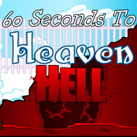 60 Seconds to Heaven or Hell