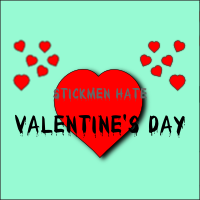 Stickmen hate Valentine's Day